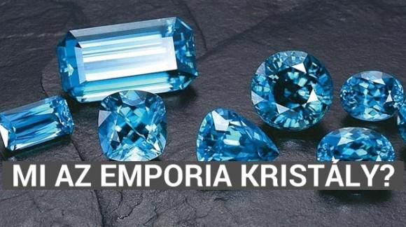 Mi az Emporia kristály?